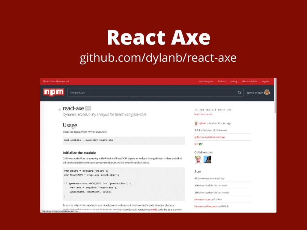 React Axe github.com/dylanb/react-axe