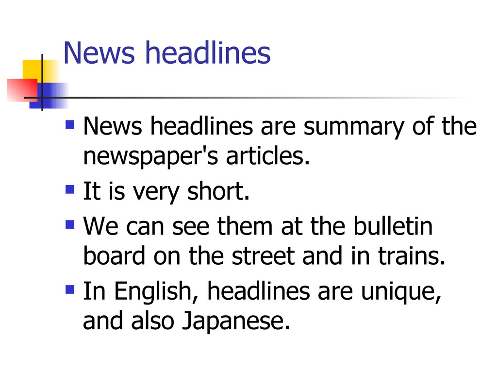 News headlines  News headlines are summary of ...