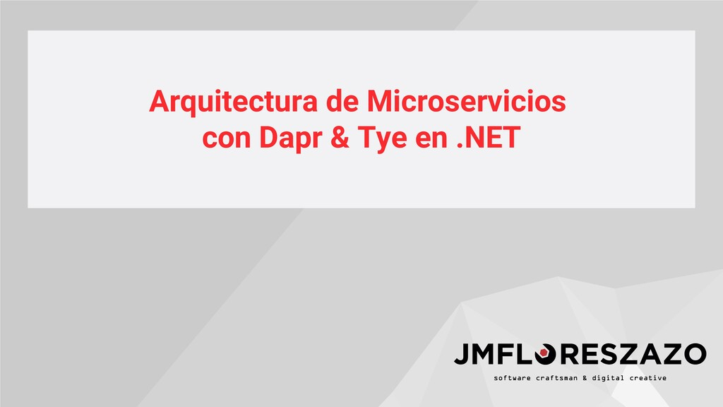 Arquitectura de Microservicios con Dapr & Tye e...