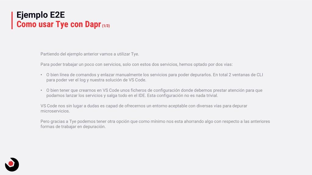 Ejemplo E2E Como usar Tye con Dapr(1/3) Partien...