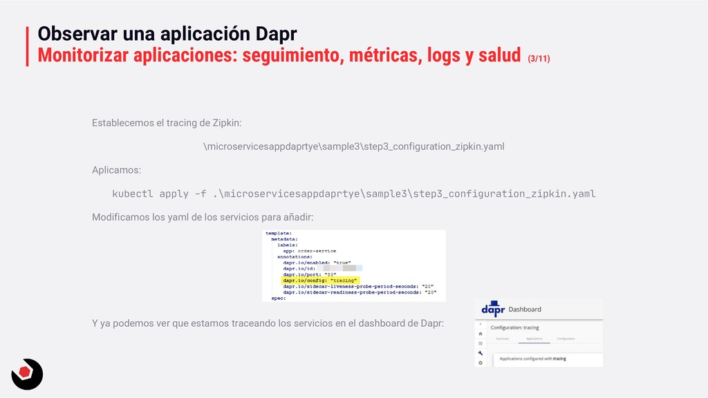 Observar una aplicación Dapr Monitorizar aplica...