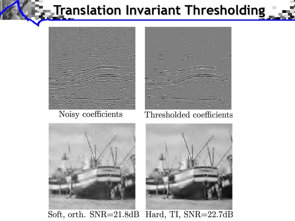 Translation Invariant Thresholding