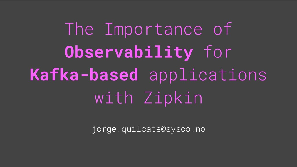 The Importance of Observability for Kafka-based...