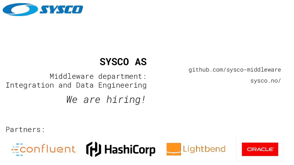SYSCO AS Middleware department: Integration and...
