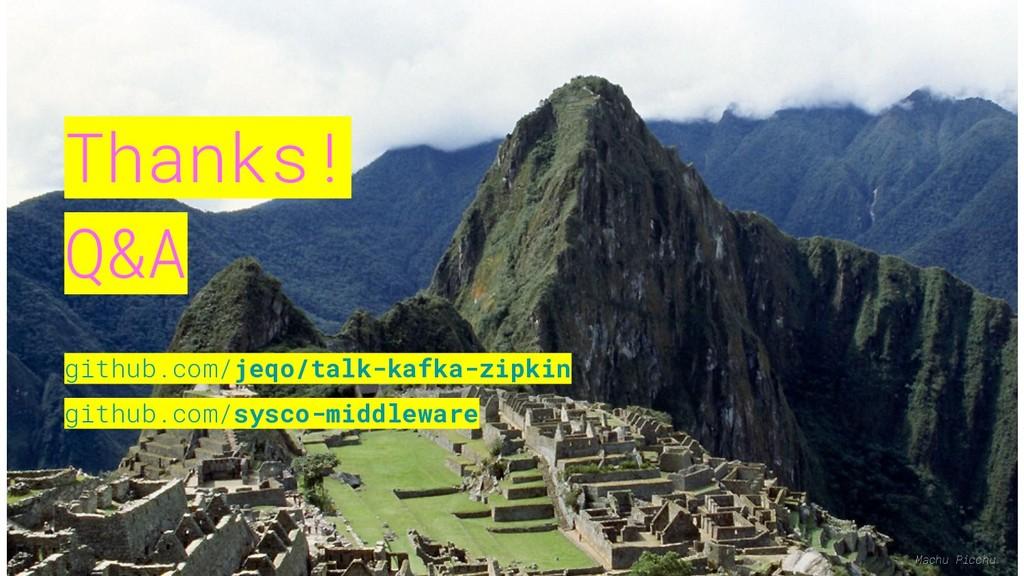 Thanks! Q&A github.com/jeqo/talk-kafka-zipkin g...