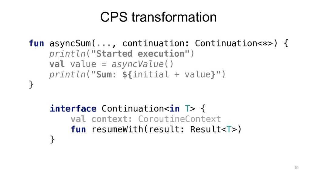 CPS transformation interface Continuation<in T>...