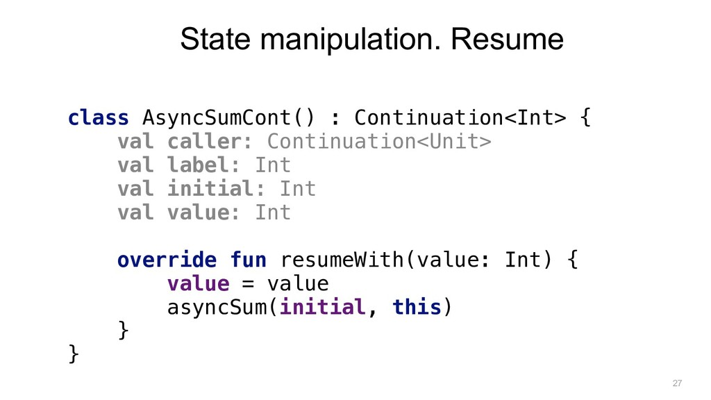 class AsyncSumCont() : Continuation<Int> { val ...