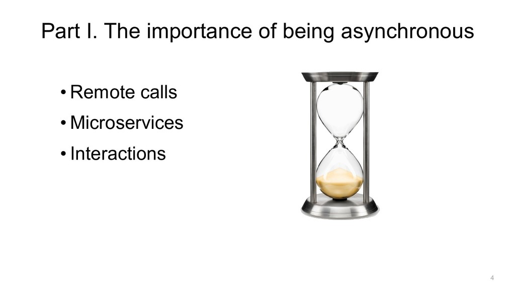 Part I. The importance of being asynchronous • ...