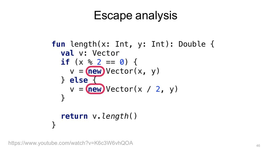 Escape analysis fun length(x: Int, y: Int): Dou...