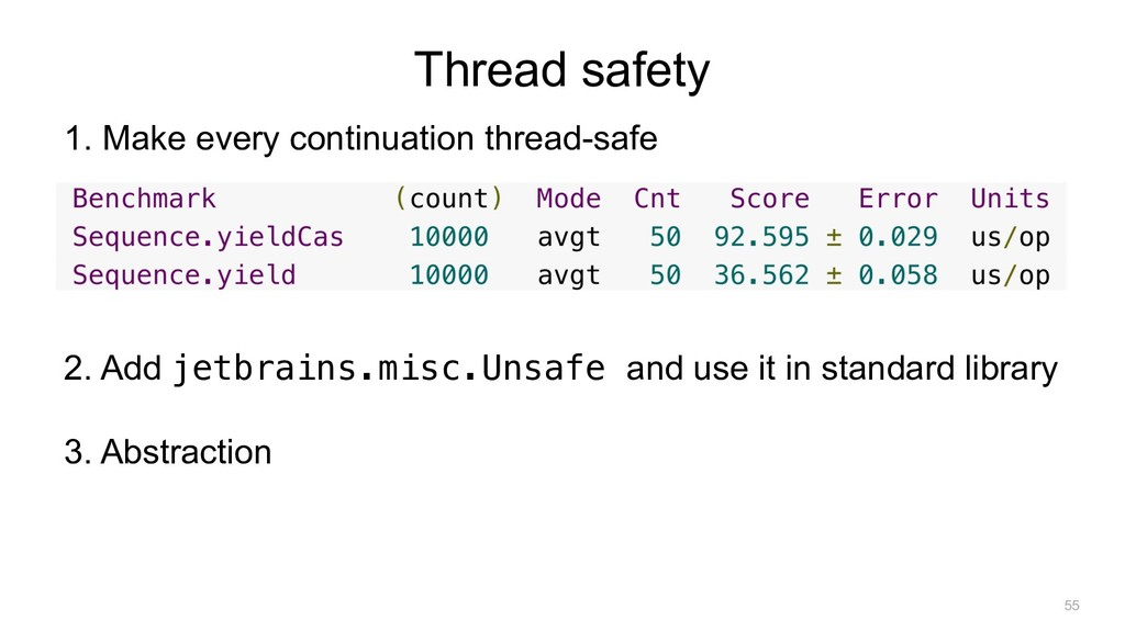 Thread safety 2. Add jetbrains.misc.Unsafe and ...