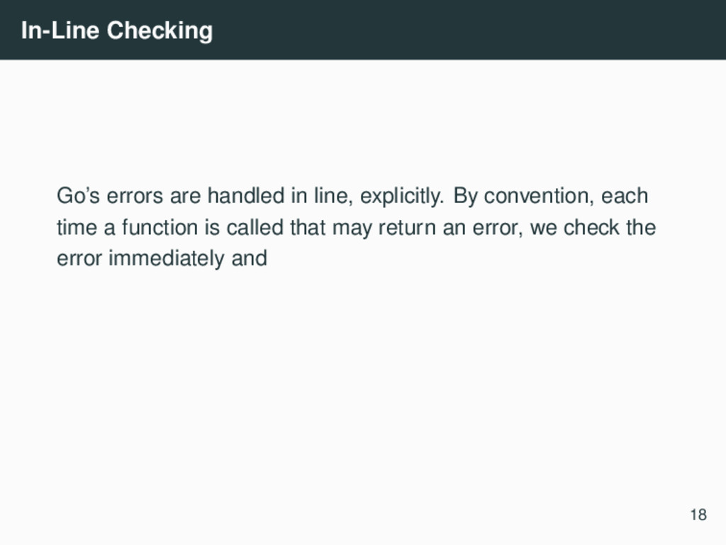 In-Line Checking Go's errors are handled in lin...
