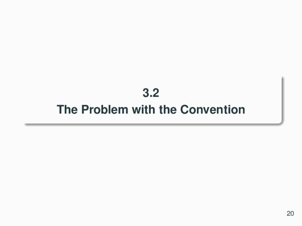 3.2 The Problem with the Convention 20