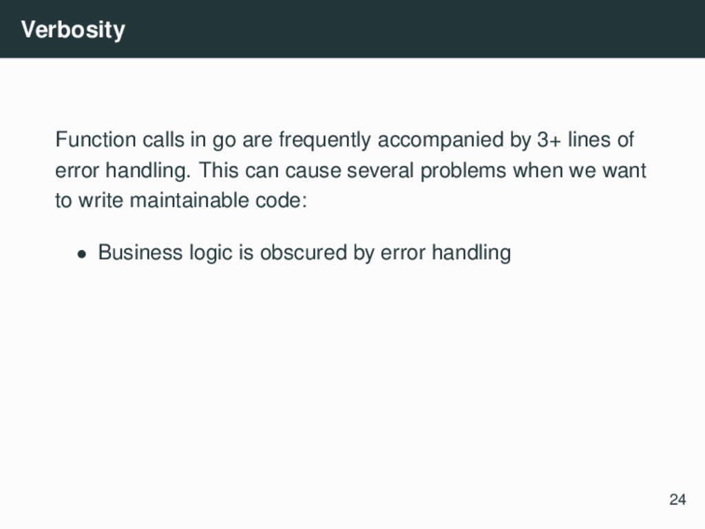 Verbosity Function calls in go are frequently a...