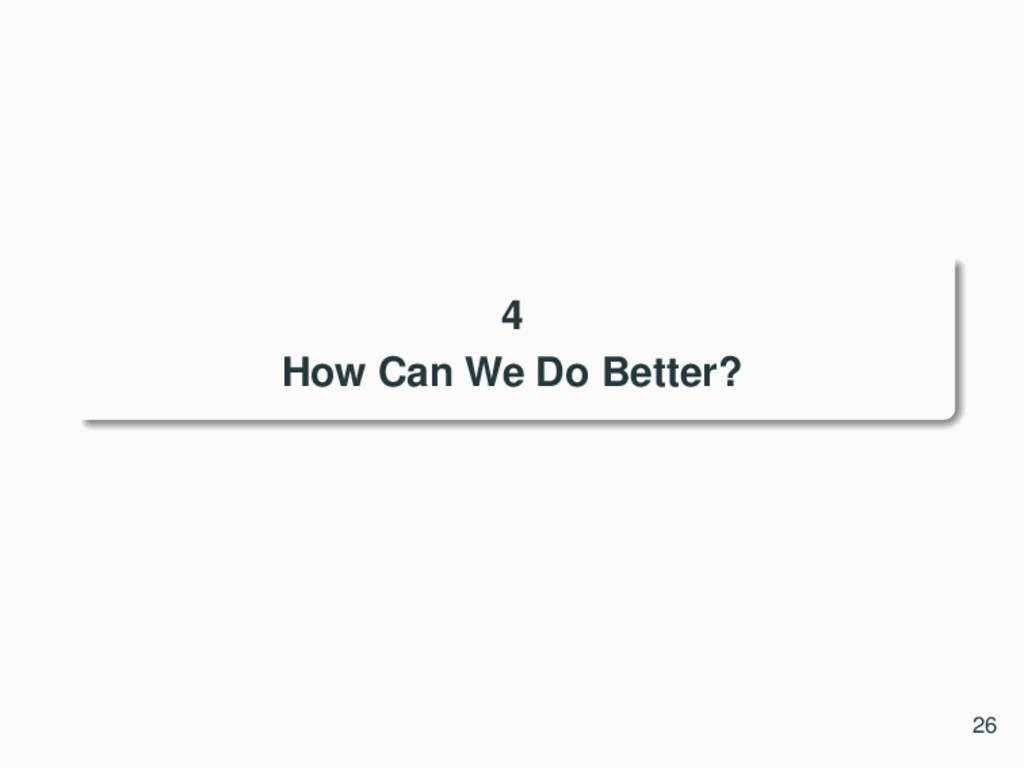 4 How Can We Do Better? 26