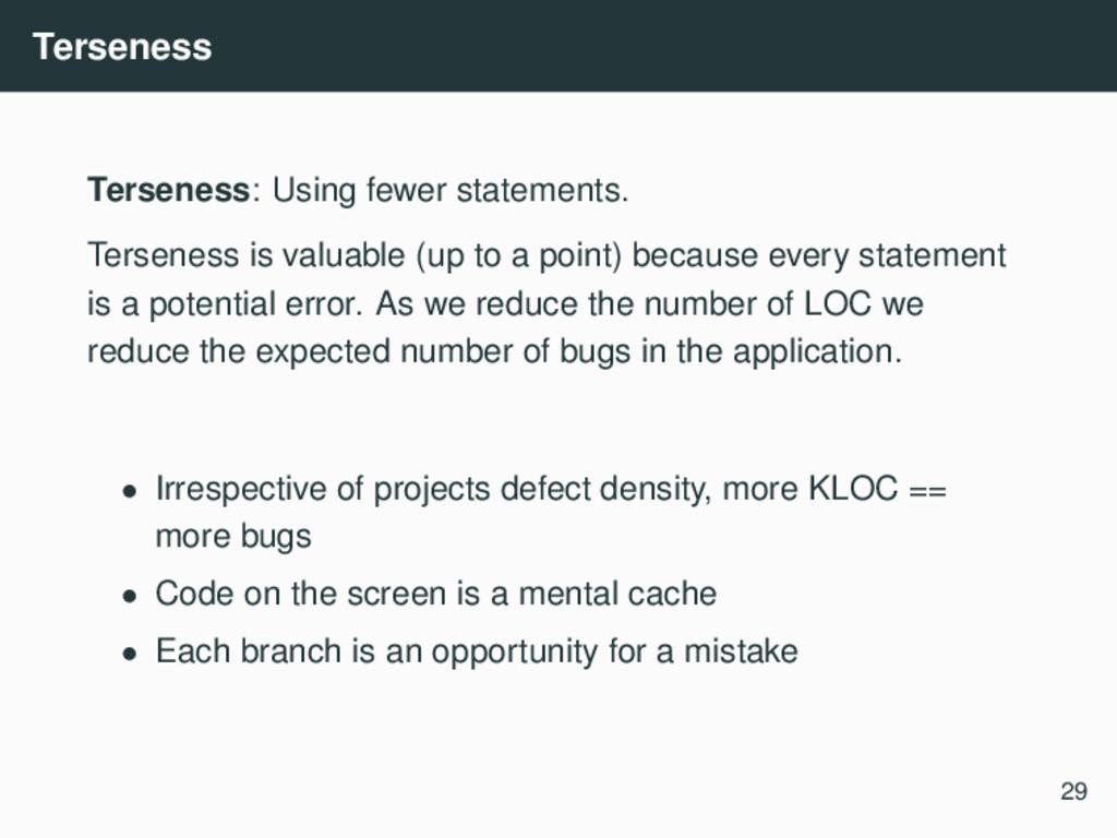 Terseness Terseness: Using fewer statements. Te...