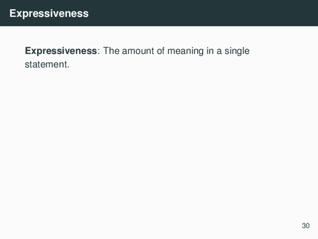 Expressiveness Expressiveness: The amount of me...