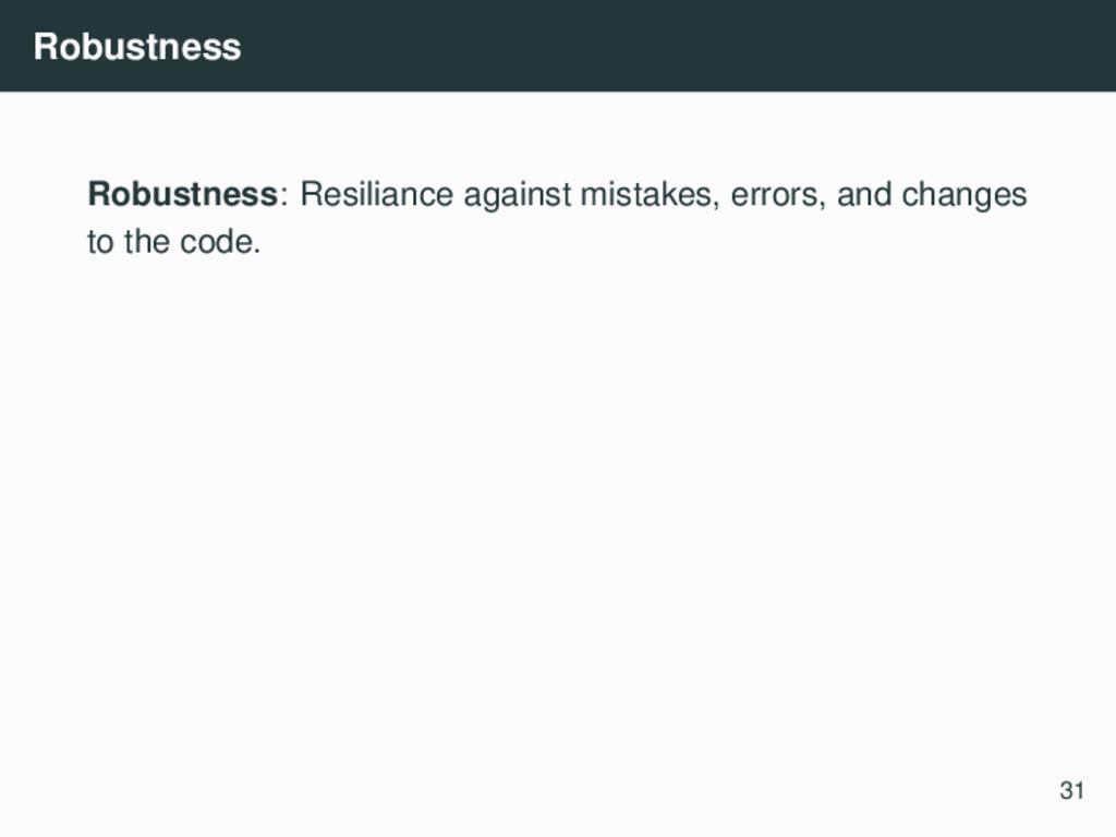 Robustness Robustness: Resiliance against mista...