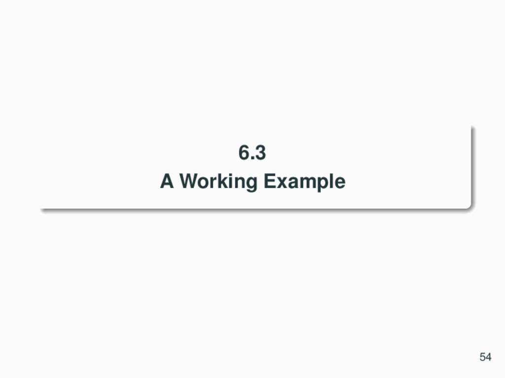 6.3 A Working Example 54