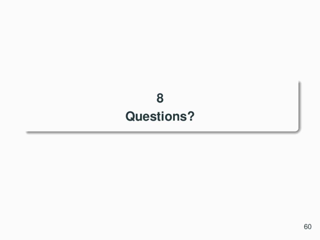 8 Questions? 60