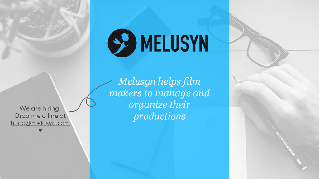 Melusyn helps film makers to manage and organiz...