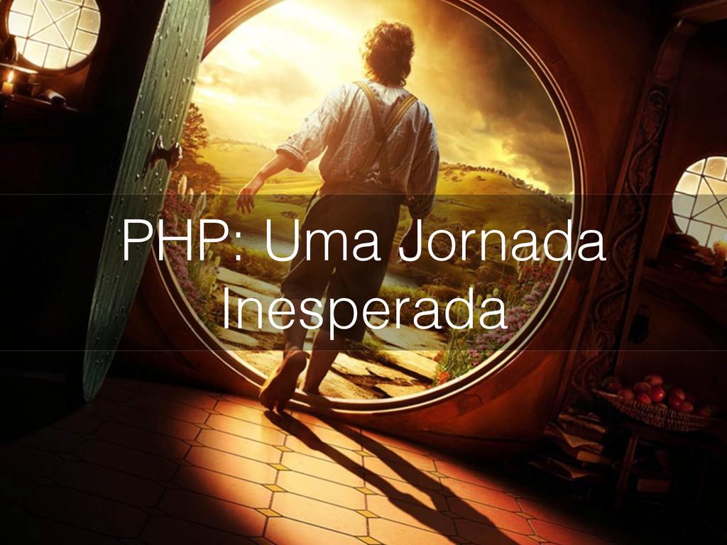 PHP: Uma Jornada Inesperada