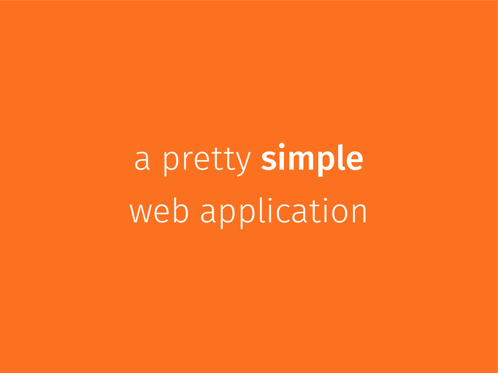 a pretty simple web application