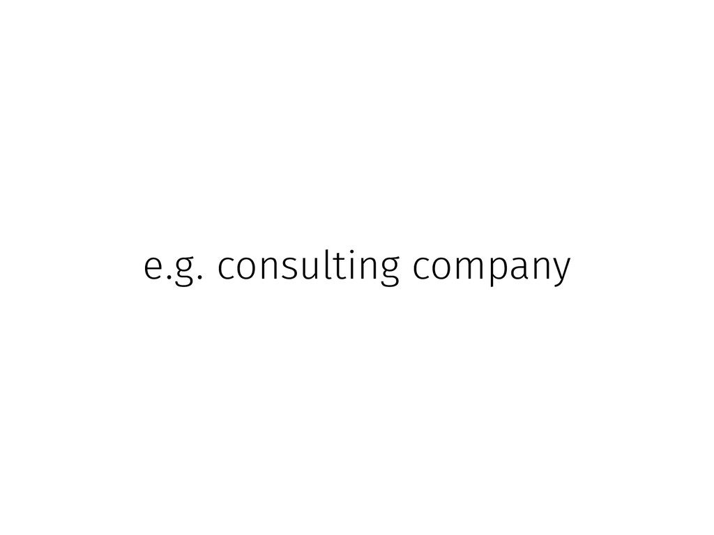 e.g. consulting company