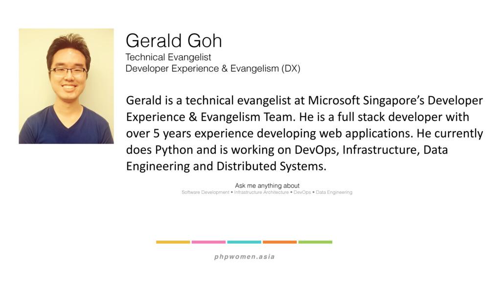 phpwomen.asia Gerald Goh Technical Evangelist D...
