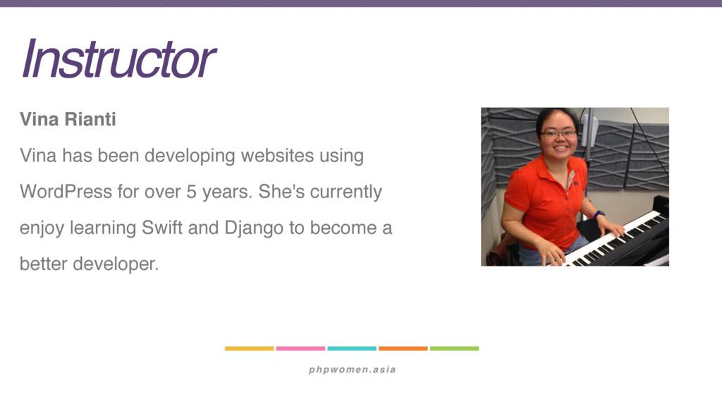 phpwomen.asia Instructor Vina Rianti Vina has b...