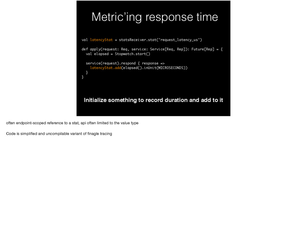 Metric'ing response time Initialize something t...