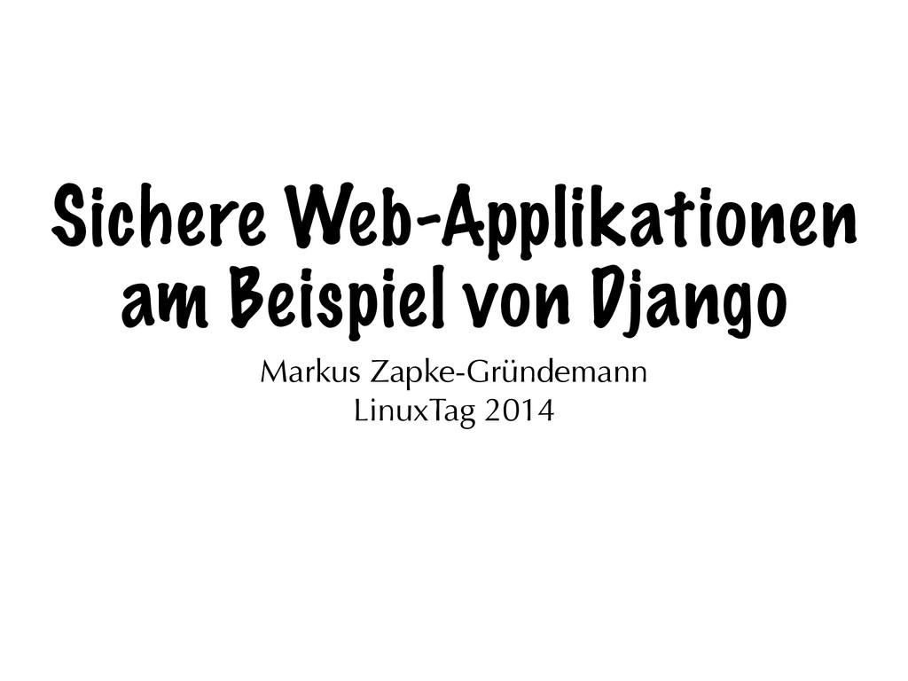 Sichere Web-Applikationen am Beispiel von Djang...