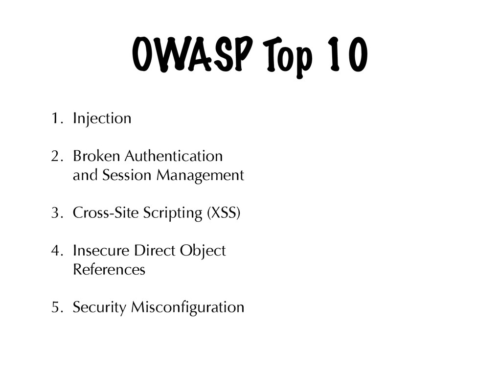OWASP Top 10 1. Injection 2. Broken Authenticat...