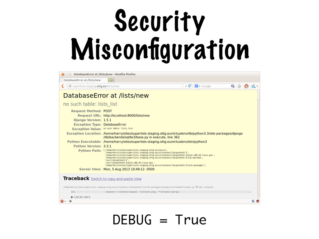Security Misconfiguration DEBUG = True