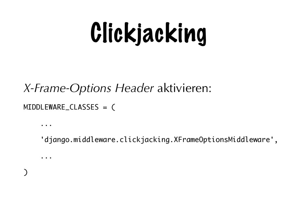 Clickjacking X-Frame-Options Header aktivieren:...