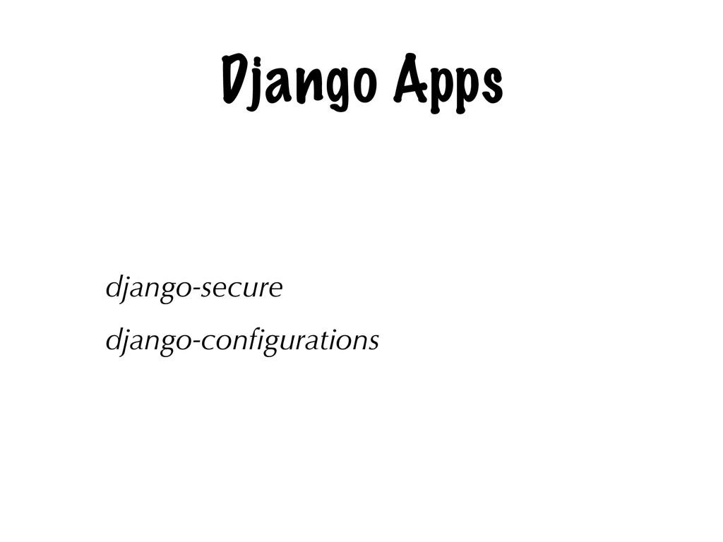 Django Apps django-secure django-configurations