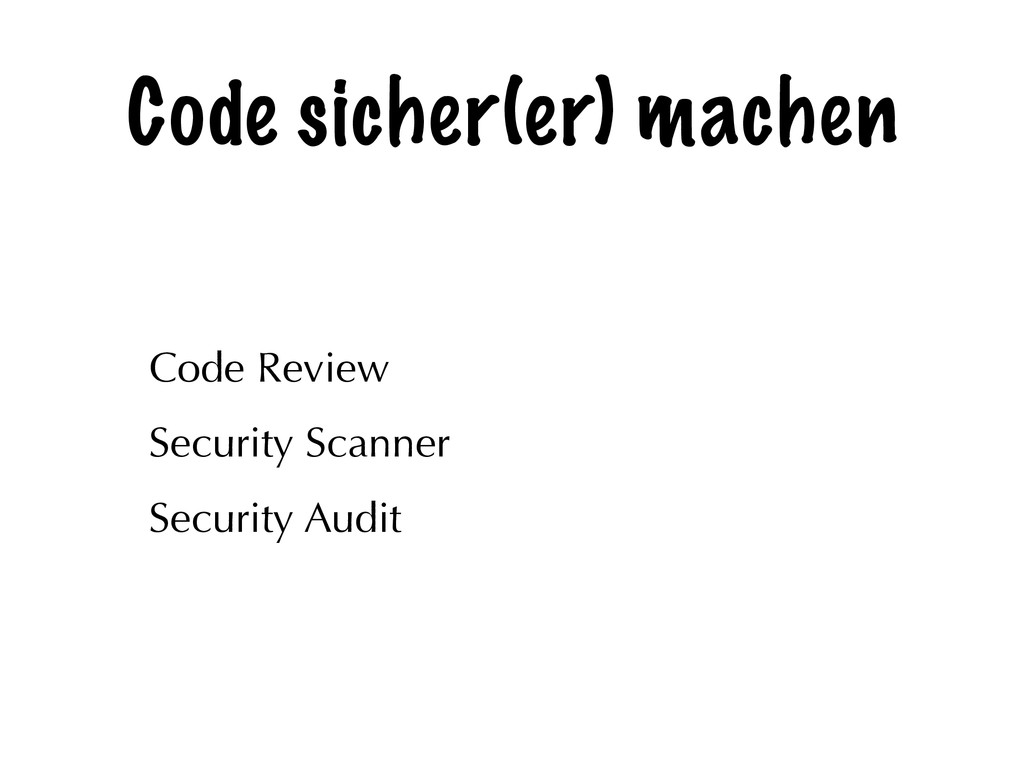 Code sicher(er) machen Code Review Security Sca...