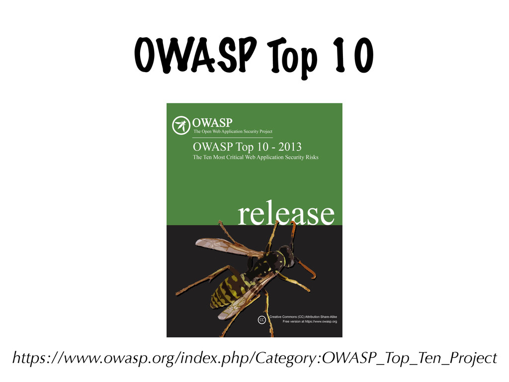 OWASP Top 10 https://www.owasp.org/index.php/Ca...