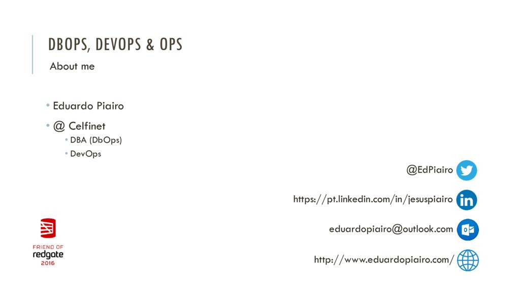 DBOPS, DEVOPS & OPS • Eduardo Piairo • @ Celfin...