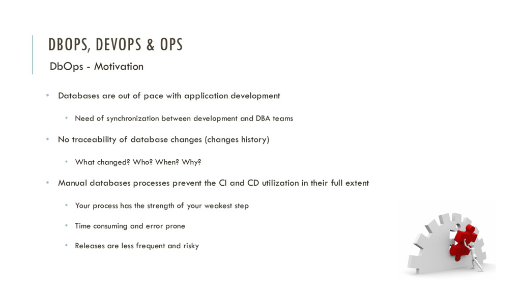 DBOPS, DEVOPS & OPS DbOps - Motivation • Databa...