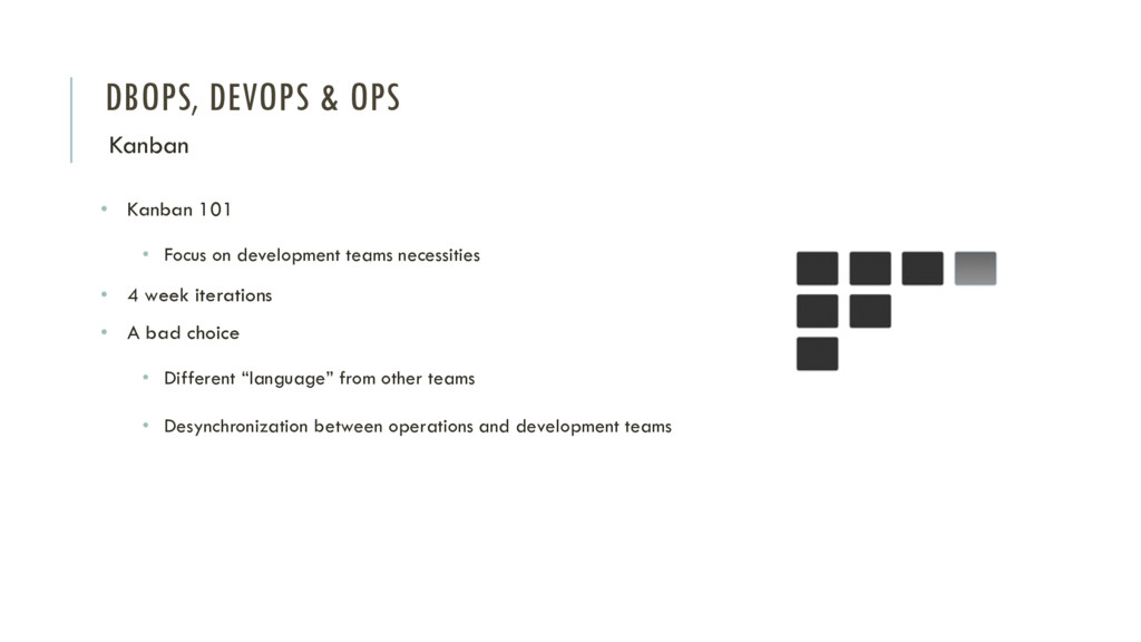 DBOPS, DEVOPS & OPS Kanban • Kanban 101 • Focus...