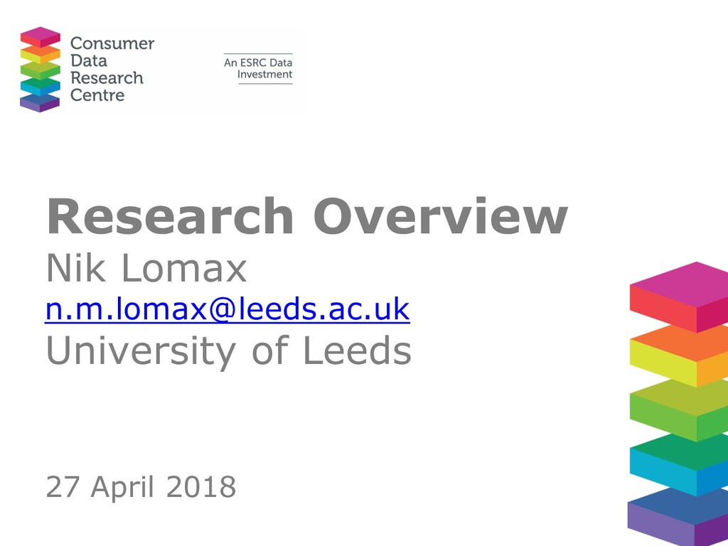 Research Overview Nik Lomax n.m.lomax@leeds.ac....