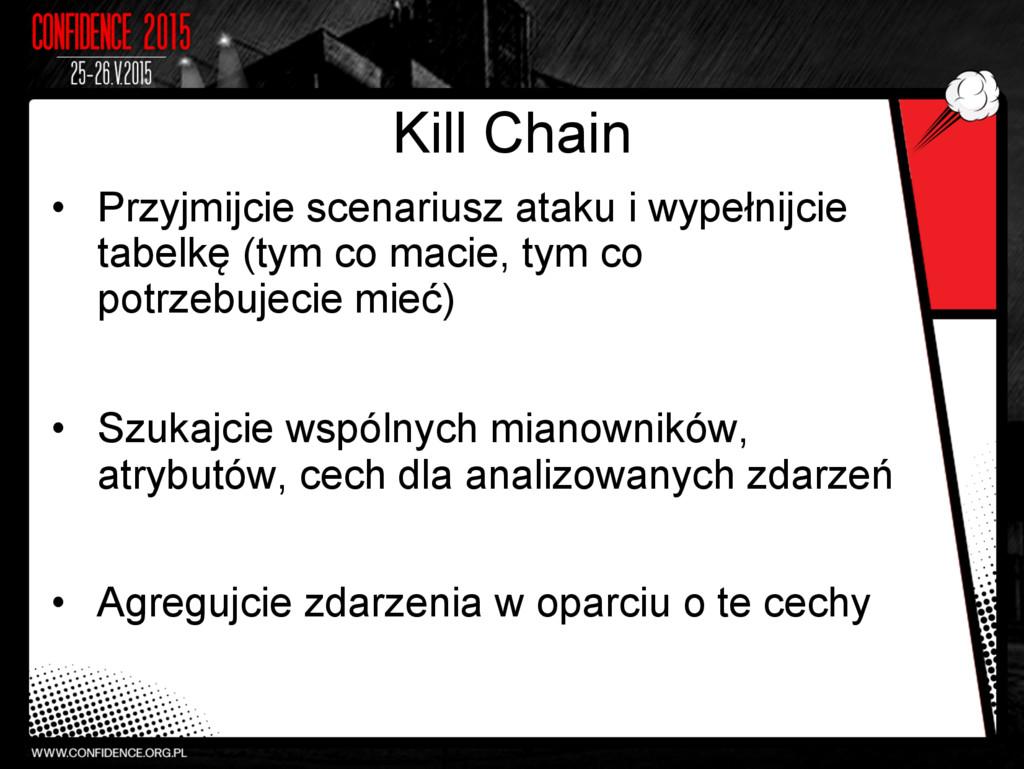 Kill Chain • Przyjmijcie scenariusz ataku i wy...