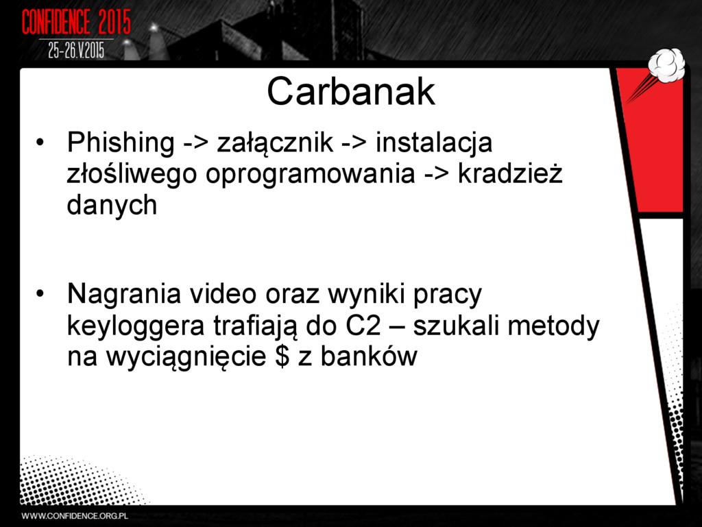 Carbanak • Phishing -> załącznik -> instalacja...
