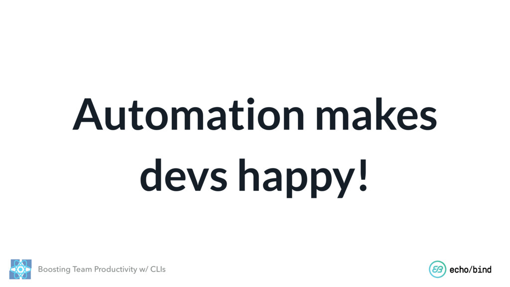 Boosting Team Productivity w/ CLIs Automation m...