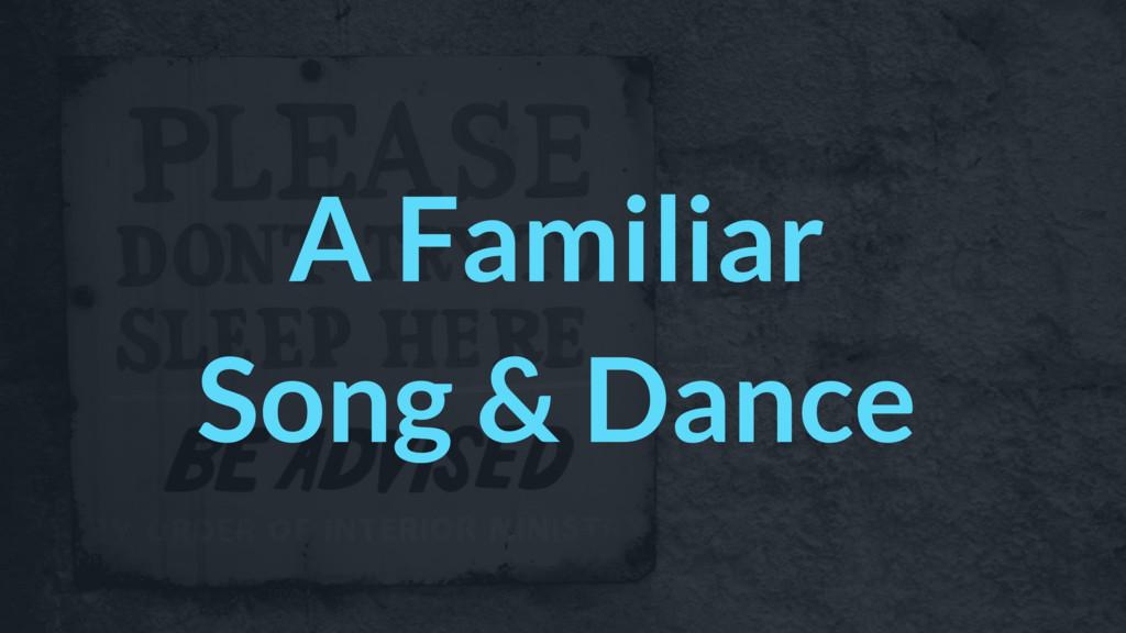 A Familiar Song & Dance