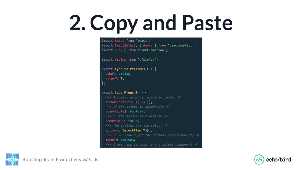 Boosting Team Productivity w/ CLIs 2. Copy and ...