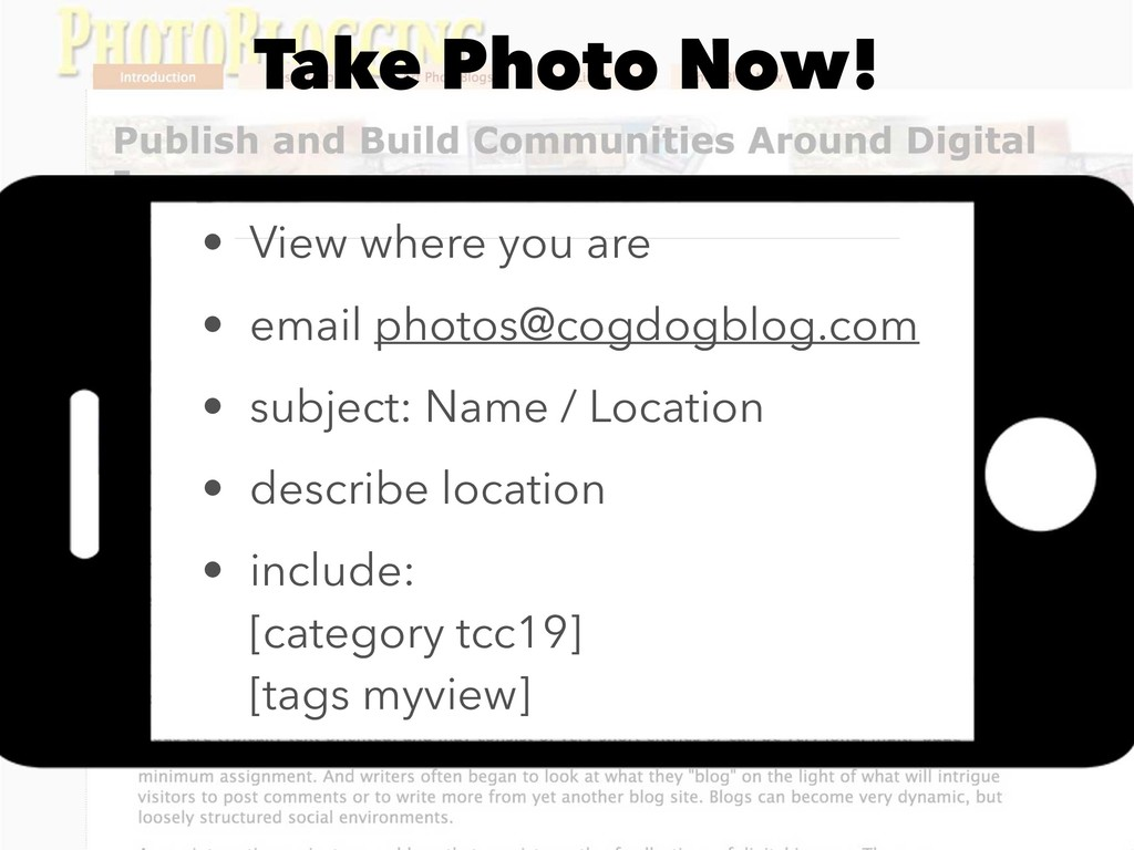 Take Photo Now! • View where you are • email ph...