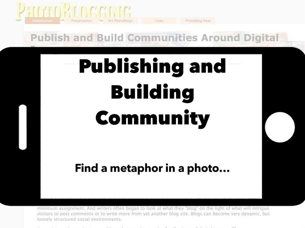 Publishing and Building Community Find a metaph...