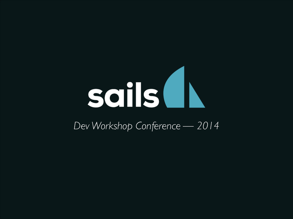 Dev Workshop Conference — 2014