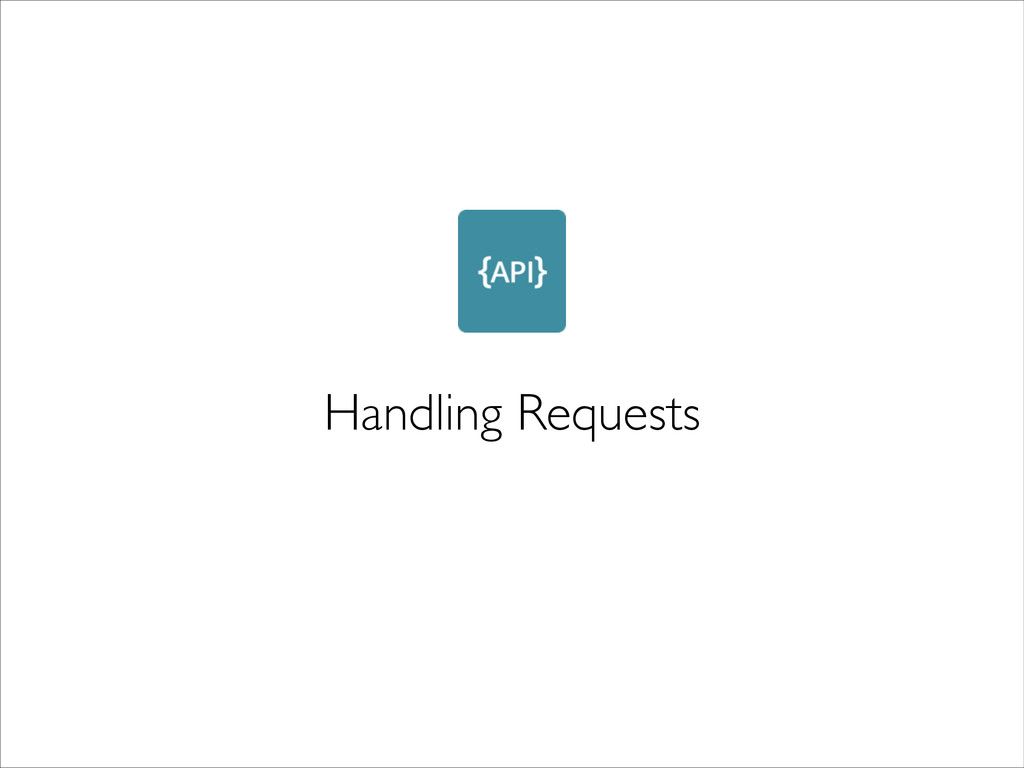 Handling Requests